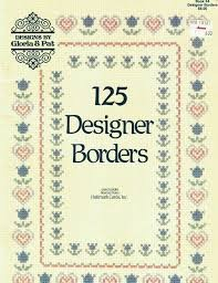 Designs by Gloria & Pat 125 Designer Borders Cross Stitch Booklet